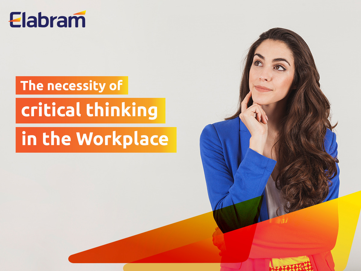 the necessity of critical thinking in the workplace