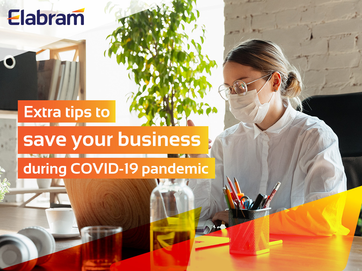 Extra Tips to Save Your Business during covid 19 pandemic