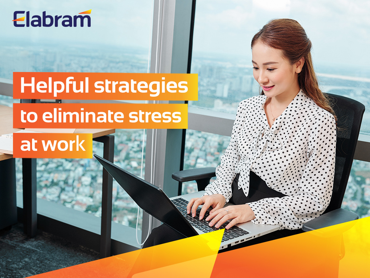 A Very Helpful Strategies To Eliminate Stress At Work