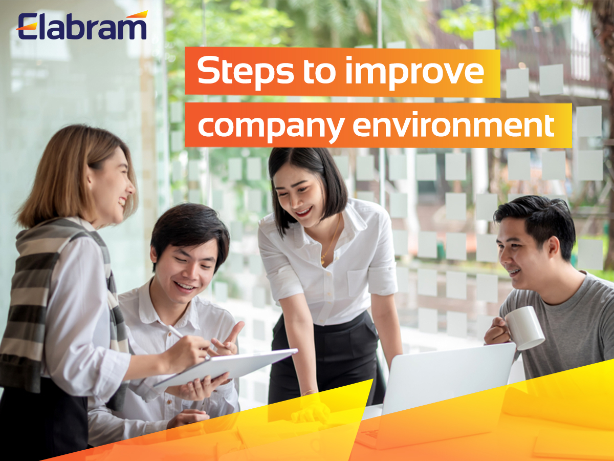 Company Culture: 6 Easy Steps To Improve Your Company Environment